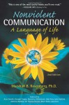 Nonviolent Communication: A Language of Life: Create Your Life, Your Relationships, and Your World in Harmony with Your Values - Marshall B. Rosenberg, Arun Gandhi