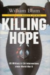 Killing Hope: U.S. Military and C.I.A. Interventions Since World War II - William Blum