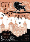 City of Ravens: The Extraordinary History of London, its Tower and Its Famous Ravens - Boria Sax