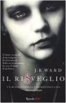 Il risveglio (La confraternita del pugnale nero, #1) - J.R. Ward, Paola Pianalto