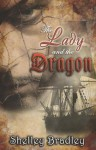 The Lady and the Dragon - Shelley Bradley