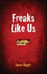 Freaks Like Us - Susan Vaught