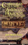 Christopher Columbus and the Afrikan Holocaust: Slavery and the Rise of European Capitalism - John Henrik Clarke