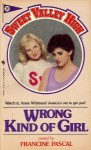 Wrong Kind of Girl - Francine Pascal, Kate William