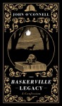 The Baskerville Legacy: A Confession - John O'Connell