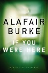 If You Were Here - Alafair Burke