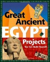 Great Ancient Egypt Projects You Can Build Yourself (Build It Yourself series) - Carmella Van Vleet