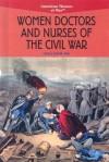Women Doctors and Nurses of the Civil War - Lesli J. Favor