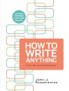 How to Write Anything with 2009 MLA and 2010 APA Updates - John J. Ruszkiewicz