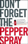 Don't Forget The Pepper Spray - Kristen Marie, James W. Lewis