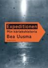 Expeditionen: Min kärlekshistoria - Bea Uusma