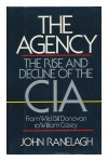 Agency: The Rise and Decline of the CIA - John Ranelagh