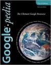 Googlepedia: The Ultimate Google Resource - Michael Miller