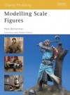 Modelling Scale Figures - Mark Bannerman, Robert Oehler