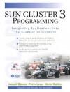 Sun(tm) Cluster 3 Programming: Integrating Applications Into the Sunplex(tm) Environment - Joseph Bianco