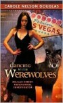 Dancing With Werewolves (Delilah Street, Paranormal Investigator, #1) - Carole Nelson Douglas