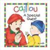 Caillou: A Special Guest - Joceline Sanschagrin, Pierre Brignaud