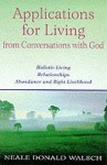 Applications for Living: From Conversations with God - Neale Donald Walsch