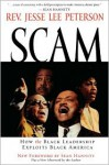 Scam: How the Black Leadership Exploits Black America - Jesse Lee Peterson, Sean Hannity