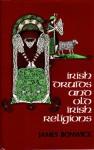 Irish Druids & Old Irish Religions - James Bonwick