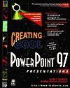 Creating Cool PowerPoint 97 Presentations - Glenn E. Weadock, Emily Sherrill Weadock