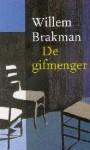 De Gifmenger - Willem Brakman