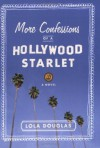More Confessions of a Hollywood Starlet by Douglas, Lola (2008) Paperback - Lola Douglas