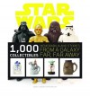 Star Wars: 1,000 Collectibles: Memorabilia and Stories from a Galaxy Far, Far Away - Stephen J. Sansweet, Anne Neumann