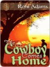 The Cowboy Comes Home - Roni Adams