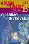 O Ladrão Invisível - João Aguiar