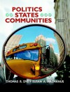 Politics in States and Communities [With Access Code] - Thomas R. Dye, Susan A. MacManus