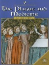 The Plague and Medicine in the Middle Ages - Fiona MacDonald