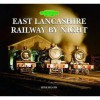 East Lancashire Railway By Night (Halsgrove Railway) - Mike Heath