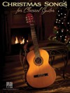 Christmas Songs for Classical Guitar - Hal Leonard Publishing Company