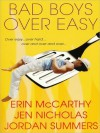 Bad Boys Over Easy - Erin McCarthy, Jen Nicholas, Jordan Summers