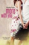 More with You - Kaylee Ryan