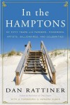 In the Hamptons: My Fifty Years with Farmers, Fishermen, Artists, Billionaires, and Celebrities - Dan Rattiner