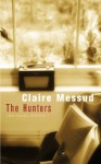 The Hunters - Claire Messud
