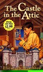 Castle in the Attic, The - Elizabeth Winthrop