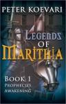Prophecies Awakening (Legends of Marithia #1) - Peter Koevari