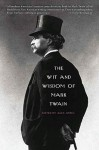 The Wit and Wisdom of Mark Twain - Alex Ayres