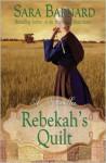 Rebekah's Quilt - Sara Barnard
