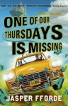 One of Our Thursdays Is Missing (Thursday Next #6) - Jasper Fforde