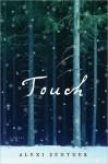 Touch: A Novel - Alexi Zentner