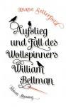 Aufstieg und Fall des Wollspinners William Bellman (German Edition) - Diane Setterfield