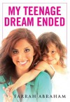 My Teenage Dream Ended - Farrah Abraham