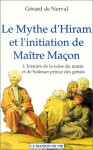 Le Mythe D'hiram Et L'initiation De Maître Maçon - Gérard de Nerval