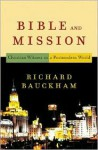 Bible and Mission: Christian Witness in a Postmodern World - Richard Bauckham