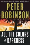 All the Colors of Darkness (Inspector Alan Banks Series #18) - Peter Robinson