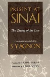 Present at Sinai: The Giving of the Law - S.Y. Agnon, Michael Swirsky